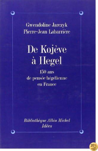 By Gwendoline Jarczyk De Kojeve A Hegel 150 Ans De Pensee Hegelienne Pdf Epub Lire