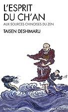 L'Esprit du Ch'an : Le Shin Jin Mei, aux…