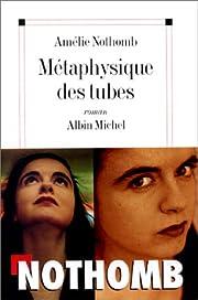 Métaphysique des tubes de Amélie Nothomb