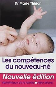 Competences Du Nouveau-Ne (Les) (Collections…