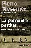 La patrouille perdue et autres récits extraordinaires / Pierre Messmer