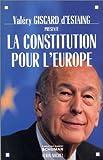 La constitution pour l'Europe / Valéry Giscard d'Estaing présente