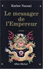 Le Messager de l'Empereur by Karine Naouri