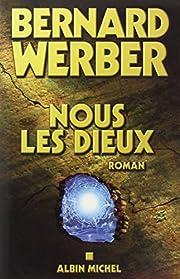 Nous, Les Dieux (Romans, Nouvelles, Recits…