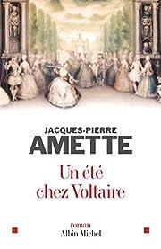 Un été chez Voltaire de Jacques-Pierre…