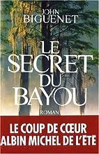 Secret Du Bayou (Le) (Romans, Nouvelles,…