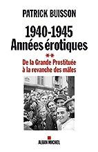 1940-1945 Années érotiques. De la Grande…