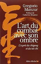 Art Du Combat Avec Son Ombre (L')…