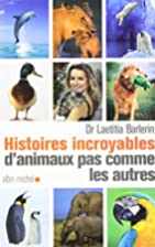 Histoires incroyables d'animaux pas comme…