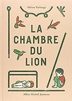 La chambre du lion by Adrien Parlange