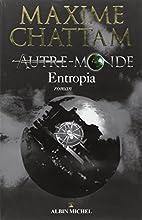 Autre-Monde, Tome 4 : Entropia by Maxime…