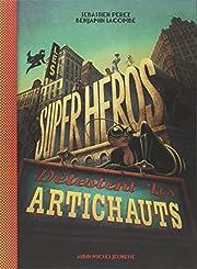Les super-héros détestent les artichauts :…