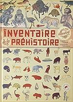 Inventaire illustré de la Préhistoire - Virginie Aladjidi