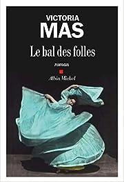 Le Bal des folles - Prix Renaudot des…