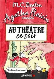 Agatha Raisin enquête 25 - Au théâtre ce…