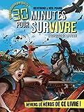 30 minutes pour survivre: L'odyssée de la peur