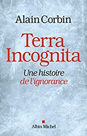 Terra Incognita: Une histoire de…
