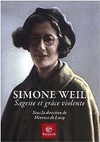 Simone Weil : Sagesse et grâce…