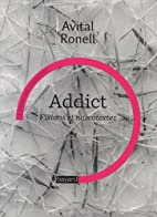 Addict (French Edition) by Avital Ronell
