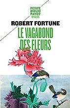 Le Vagabond des fleurs by Robert Fortune
