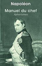 Manuel du chef : Aphorismes by Napoleon