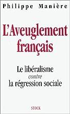 L'aveuglement français. Le libéralisme…