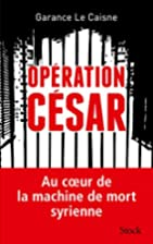 Operation Cesar . Au Coeur de la Machine de…