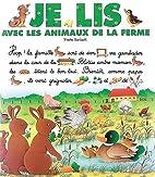 Je lis avec les animaux de la ferme by…