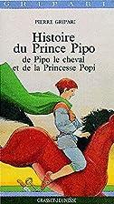 Histoire du prince Pipo, de Pipo le cheval…