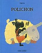 Polichon by Truus