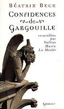 Confidences de gargouille by Béatrix Beck