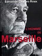 HOMME DE MARSEILLE (L') by Edmonde…