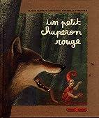 Un Petit Chaperon rouge by Claude…