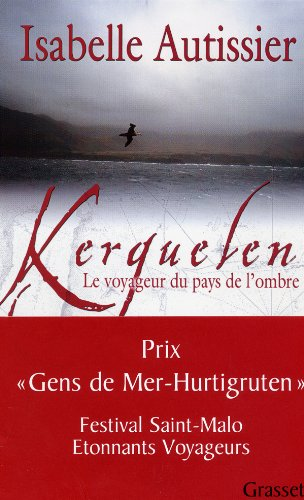 Kerguelen, le voyageur du pays de l'ombre