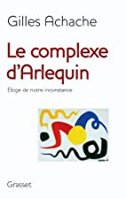 Le complexe d'Arlequin : Eloge de notre…