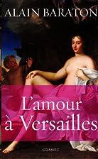 L'Amour à Versailles by Alain…