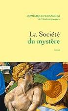 La société du mystère: roman by Dominique…