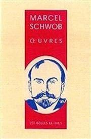 Oeuvres – tekijä: Marcel Schwob
