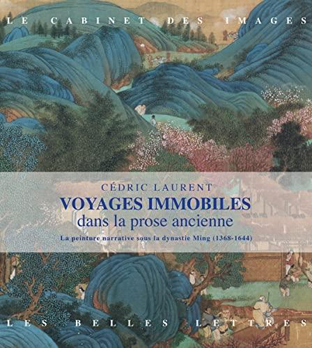 Voyages immobiles dans la prose ancienne