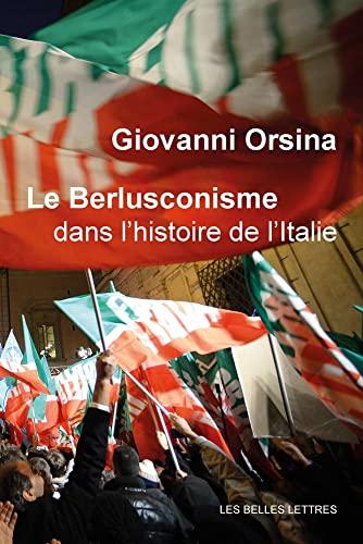 Le berlusconisme dans l'histoire de l'Italie