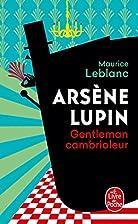 Arsène Lupin, Gentleman-Burglar by Maurice…