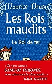 Les Rois maudits, tome 1 : Le Roi de fer –…