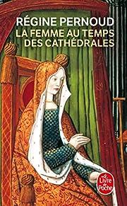 La femme au temps des cathédrales de…