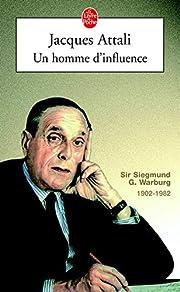Un homme d'influence de Jacques Attali