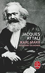 Karl Marx ou l'esprit du monde de…