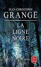 La Ligne noire by Jean-Christophe Grangé