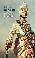 Le Rajah Bourbon by Michel de Grèce