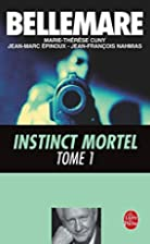 Instinct mortel, tome 1 by Pierre Bellemare