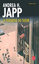 La Parabole du tueur by Andrea H. Japp