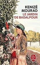Le Jardin de Badalpour by Kenizé Mourad